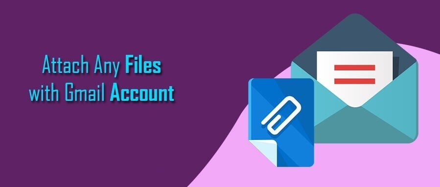 How to Attach Any Files with Gmail Account