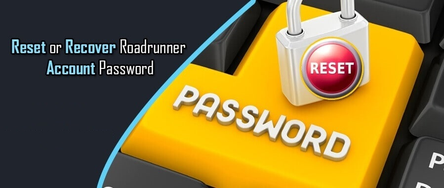 How to Reset or Recover Roadrunner Account Password